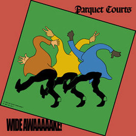 "Parquet Courts - ""Wide awake!"" (2018)"