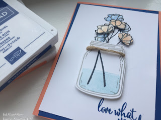 Love what you do card. Flowers and Jar of Love stamps Stampin Up