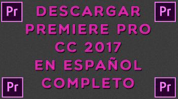 Descargar Premiere Pro cc 2017 full en español x64