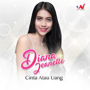 Diana Jeanette - Cinta Atau Uang