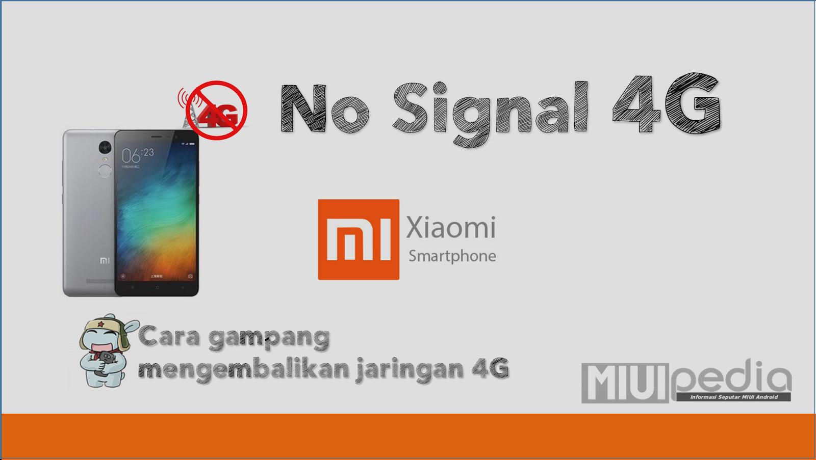 Cara gampang mengembalikan jaringan 4G di Smartphone Xiaomi yang hilang