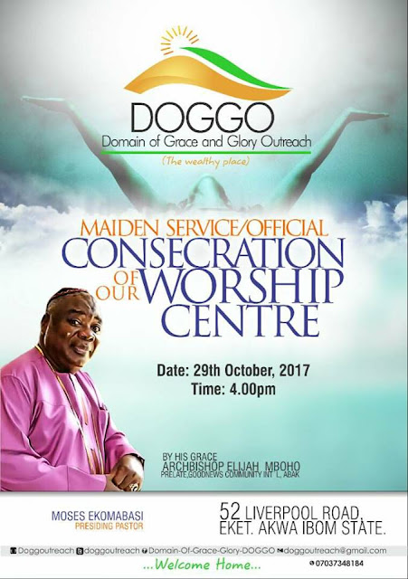 Please Be Our Guest | As His Grace, Arch Bishop Elijah Mboho Consecrates Our Worship Centre.| DOGGO |