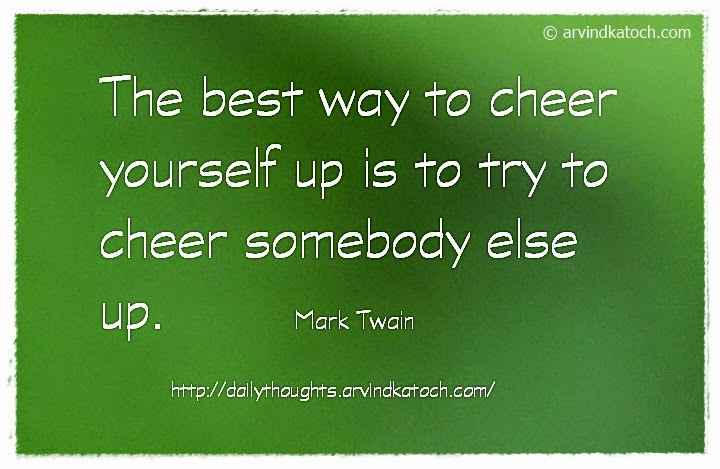Cheer, Best Way, cheer, somebody, Mark Twain, Daily Quote