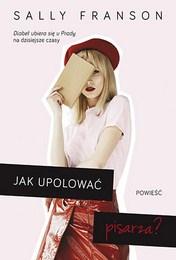 http://lubimyczytac.pl/ksiazka/4852121/jak-upolowac-pisarza