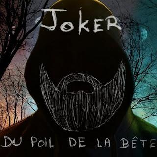 Joker - Du Poil De La Bete (2016)