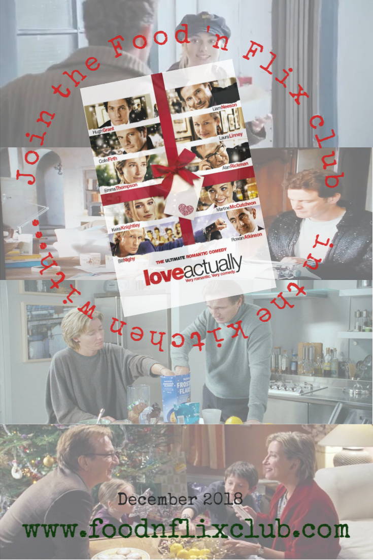 Recipes inspired by Love Actually for #FoodnFlix December 2018