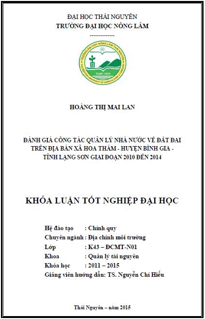 Đánh giá công tác quản lý Nhà nước về đất đai trên địa bàn xã Hoa Thám huyện Bình Gia tỉnh Lạng Sơn giai đoạn 2010 đến 2014