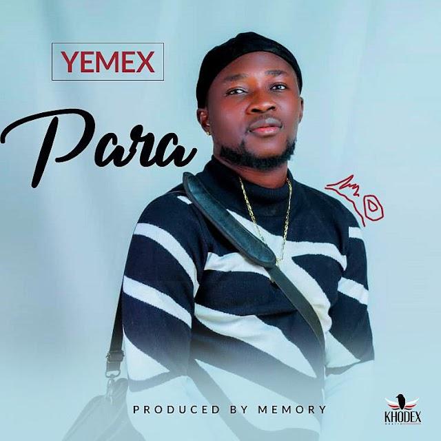 [Music] Yemex – Para (Prod. By Memory)
