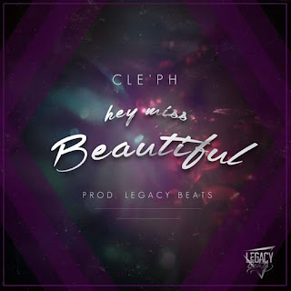 New Music: CLE'PH - Hey Miss Beautiful