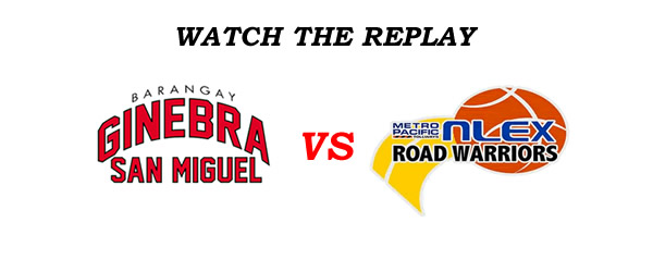 List of Replay Videos Ginebra vs NLEX @ Smart Araneta Coliseum July 27, 2016