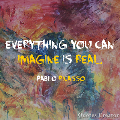 Everything you can imagine is real (Picasso) nicabernita.com