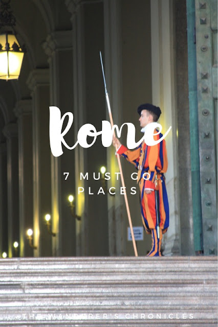 Chronicles from Rome | 7 Must Go Places in the Eternal City