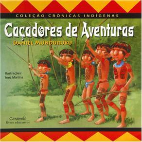 Caçadores de Aventuras - Daniel Munduruku -3