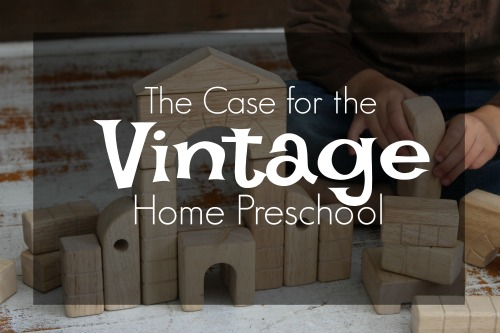 The Case for the Vintage Home Preschool