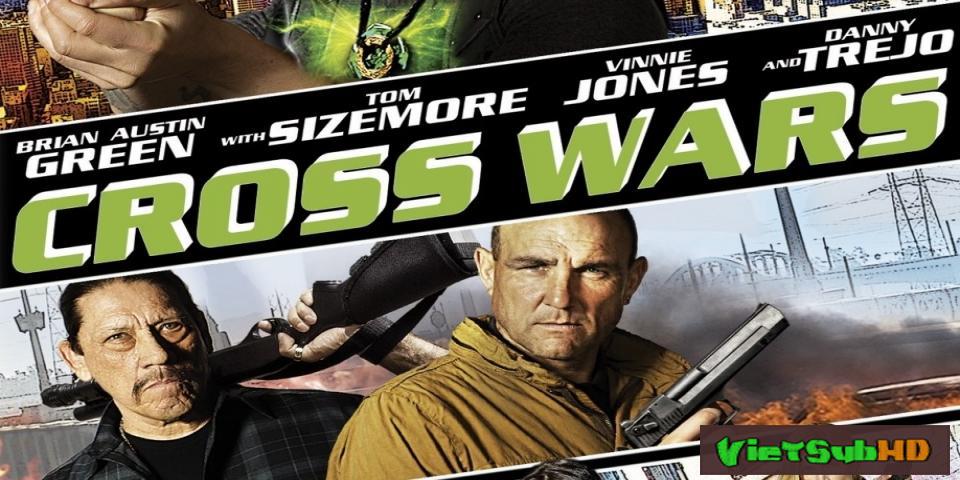 Phim Cuộc Chiến Thập Tự VietSub HD   Cross Wars 2017