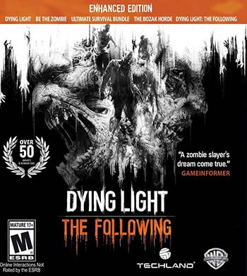Dying Light The Following Enhanced Edition Download for PC