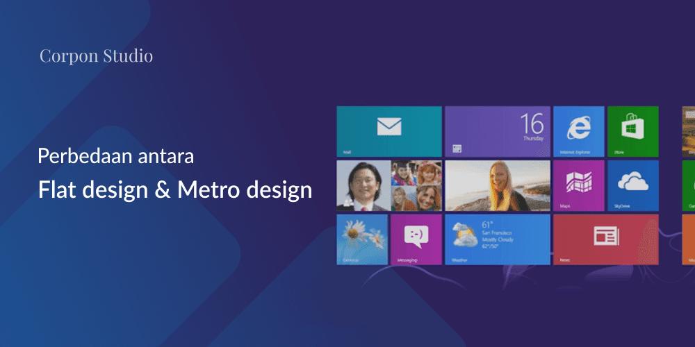 Perbedaan Metro design vs Flat design