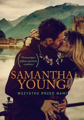 """""""Wszystko przed nami"""" Samantha Young"""