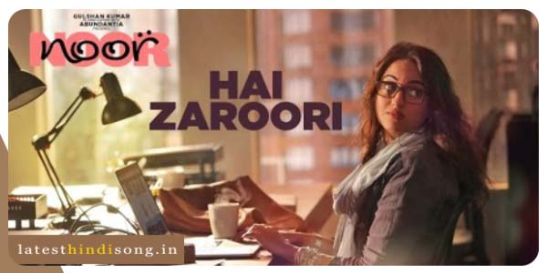 Hai-Zaroori-Hindi-Lyrics-from-Noor-(2017)