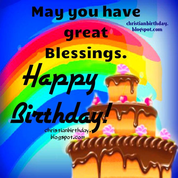 Great Blessings on your Happy Birthday Christian Card. Free images with christian quotes for bday, birthday beautiful cards for pin, whatsapp