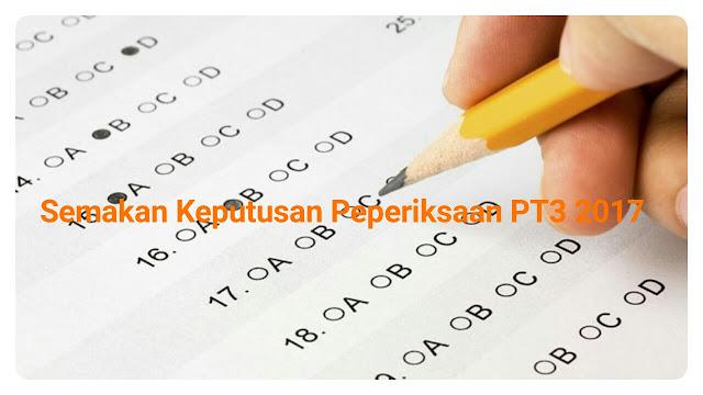Semakan Keputusan Peperiksaan PT3 2017 Online