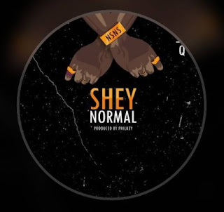 MUSIC:CDQ – Shey Normal