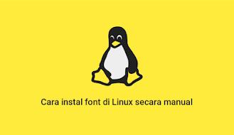 Cara install font di Linux secara manual