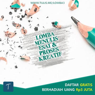 Lomba Menulis Essay & Proses Kreatif Umum Gratis Tulis.me 2018