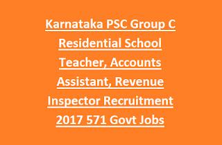 Karnataka PSC Non Technical Group C Residential School Teacher, Accounts Assistant, Revenue Inspector Recruitment 2017 571 Govt Jobs