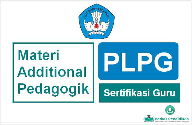 Download Materi Additional Pedagogik PLPG Sertifikasi Guru 2016