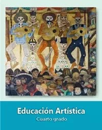 Libro de texto  Educación Artística Cuarto grado 2019-2020