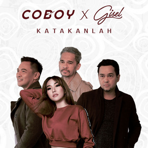 Coboy & Gisel - Katakanlah