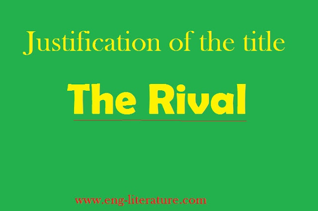 "Justification of the title of Sheridan's Play ""The Rival"""