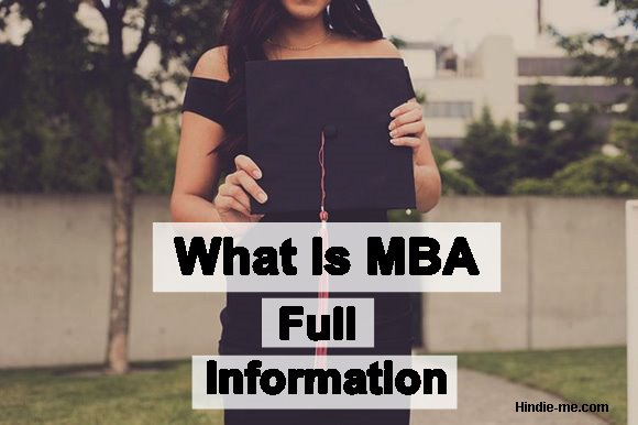 mba kya hai, mba course, all about mba, mba ki fees kitni hai