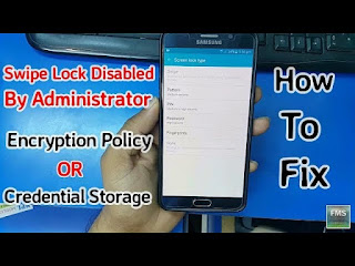 Swipe lock Disabled by Administrator encryption policy or credential sto...