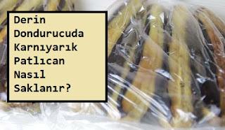 Derin Dondurucuda Patlıcan Karnıyarık Nasıl Saklanır?