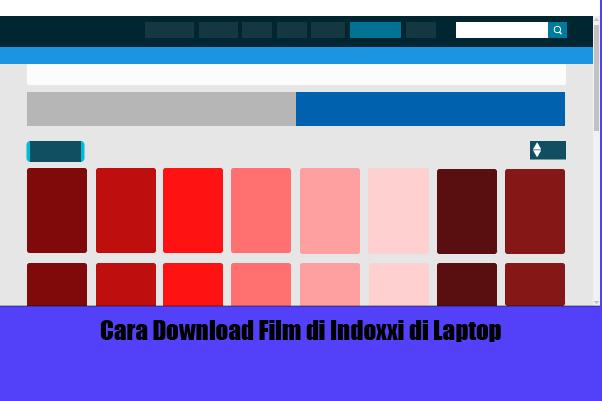 Cara Download Film di Indoxxi di Laptop