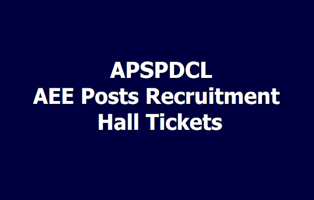 APSPDCL AEE Assistant Executive Engineers Recruitment Hall tickets 2019
