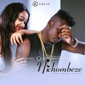 Download Audio | Aslay - Nichombeze