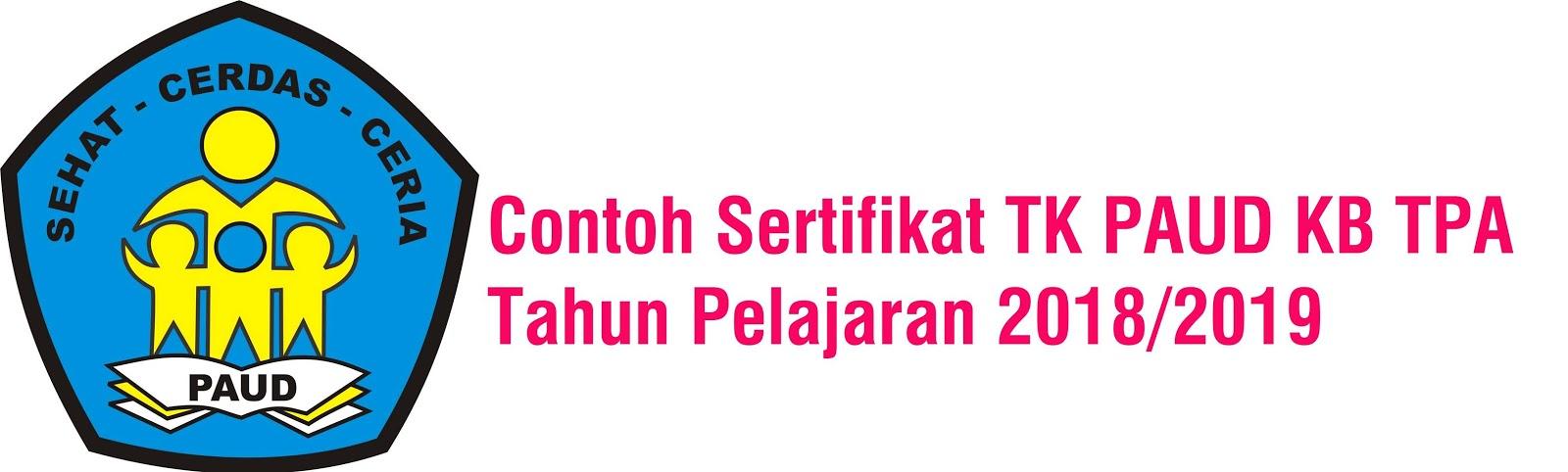 Contoh Sertifikat Tk Paud Kb Tpa Tahun Pelajaran 2018 2019 Administrasi Tk Paud