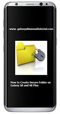 Galaxy S8 Tutorial Create Secure Folder