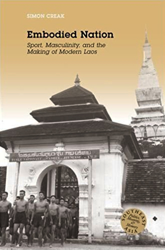 Embodied Nation - Sport, Masculinity, and the Making of Modern Laos