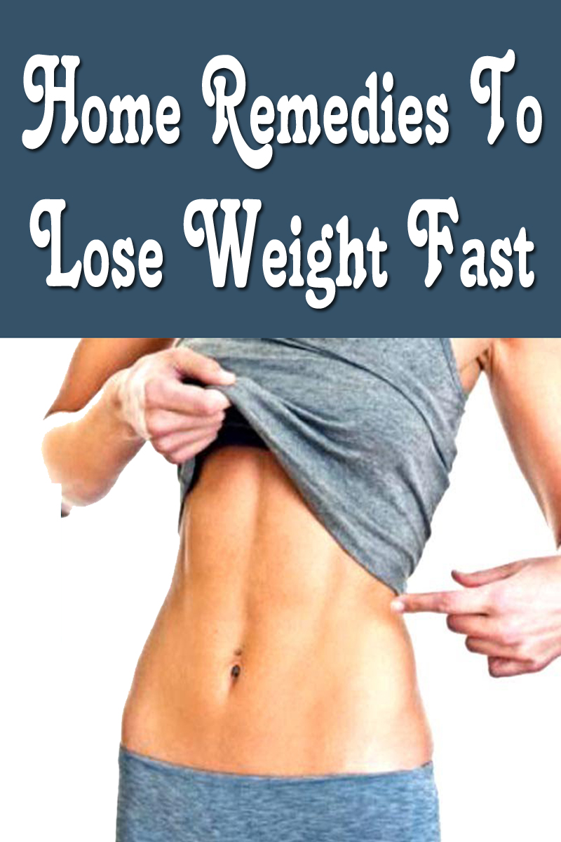 Home Remedies To Lose Weight Fast