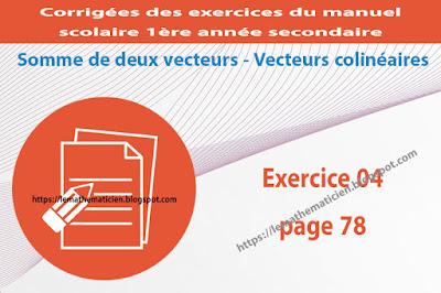Exercice 04 page 78 - Somme de deux vecteurs - Vecteurs colinéaires