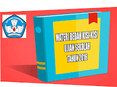 Materi Bedah Kisi-Kisi Ujian Sekolah 2016 lengkap dan Pas Dengan Indikatornya