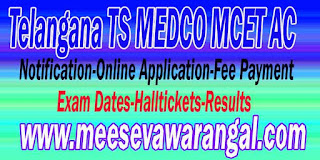 Telangana TS MEDCO MCET AC 2016 Notification-Online Application Fee Payment-Exam Dates-Halltickets-Results