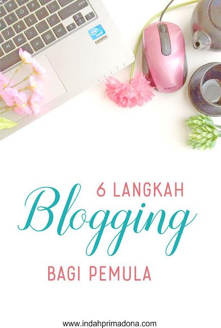 blogger pemula, memulai blogging, tips membuat blog, tips memulai ngeblog, www.indahprimadona.com