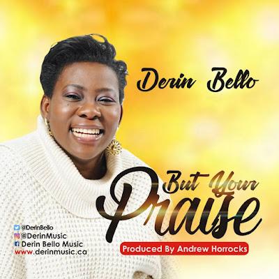 Derin Bello - But Your Praise Lyrics