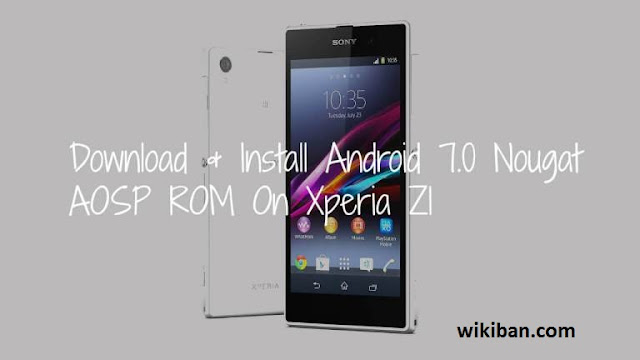 download and install android 7 nougat on sony xperia z1