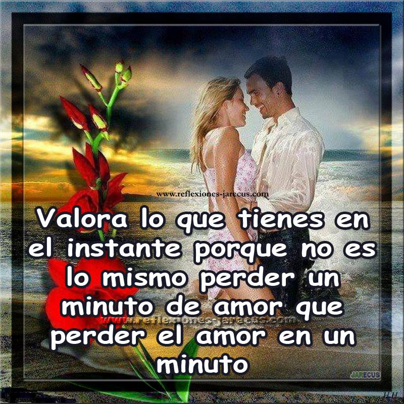 Valora lo que tienes en el instante✅ porque no es lo mismo perder un minuto de amor que perder el amor en un minuto. Hay amores que simplemente no lo son, parecen serlo nada más.